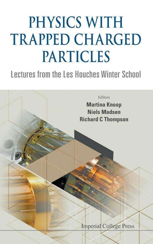 Physics with Trapped Charged Particles
