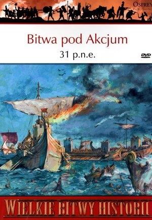 Wielkie Bitwy Historii. Bitwa pod Akcjum 31 p.n.e. + DVD Si Sheppard