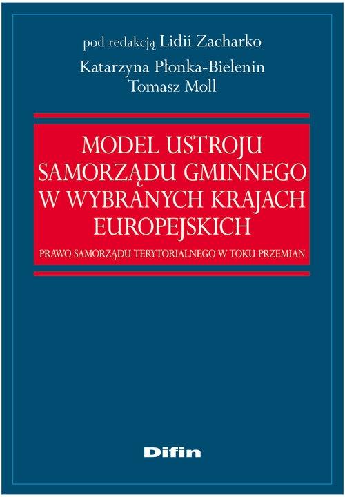 Model ustroju samorządu gminnego w wybranych krajach europejskich Zacharko Lidia