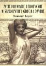 Życie prywatne i erotyczne w starożytnej Grecji i Rzymie Koper Sławomir