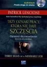 Trzy oznaki pracy która nie daje szczęścia  (Audiobook) Opowieść Lencioni Patrick