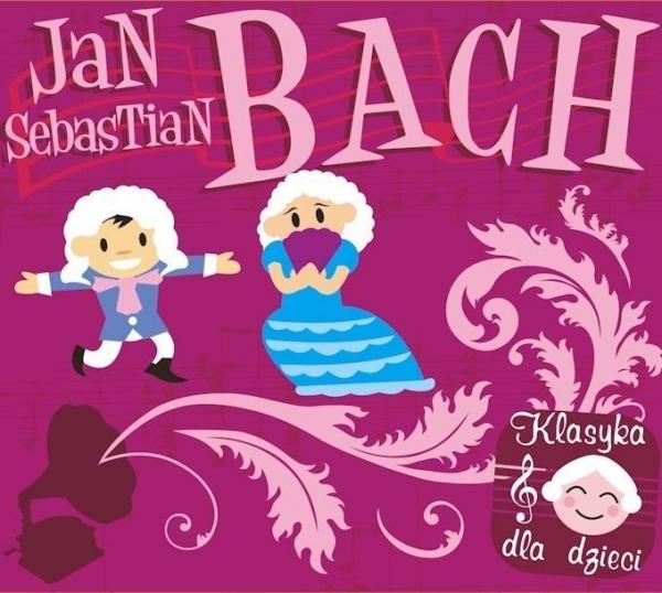 Klasyka Dla Dzieci Bach praca zbiorowa