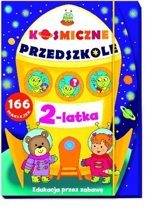 Kosmiczne przedszkole 2 latka Elżbieta Lekan, Joanna Myjak (ilustr.)