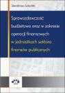 Sprawozdawczość budżetowa oraz w zakresie operacji finansowych w jednostkach Szlachta Stanisława