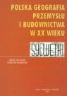 Polska geografia przemysłu i budownictwa XXw.
