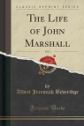 The Life of John Marshall, Vol. 3 (Classic Reprint)