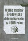 Wolne media Środowisko dziennikarskie w 1989 roku Studia