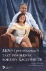 Miłość i przeznaczenie Trzy pokolenia rodziny Kaczyńskich Sieczkowski Grzegorz, Waszkiewicz Bernadeta