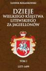 Dzieje Wielkiego Księstwa Litewskiego za Jagiellonów 1377-1499