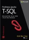 Podstawy języka T-SQL Microsoft SQL Server 2016 i Azure SQL Database Ben-Gan Itzik
