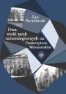 Dwa wieki nauk mineralogicznych na Uniwersytecie Warszawskim Parafiniuk Jan