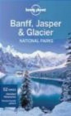 Banff, Jasper and Glacier National Parks guide 3e Oliver Berry