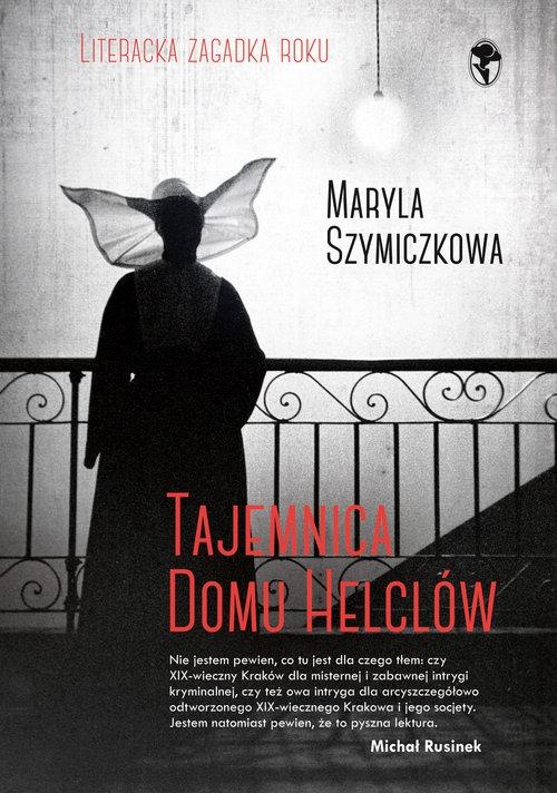 Tajemnica domu Helclów Szymiczkowa Maryla