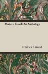Modern Travel An Anthology Wood Fredrick T.