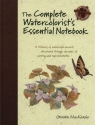 The Complete Watercolorist's Essential Notebook  MacKenzie Gordon