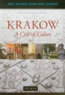 Krakow. A City of Colors Przewodnik po Krakowie  w języku angielskim. Grzebień Bożena