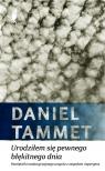 Urodziłem się pewnego błękitnego dnia Pamiętniki nadzwyczajnego Tammet Daniel