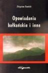 Opowiadania bałkańskie i inne
