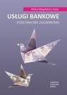 Usługi bankowe Podstawowe zagadnienia Maria Golec