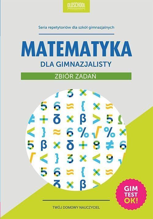 Matematyka dla gimnazjalisty Zbiór zadań Konstantynowicz Adam