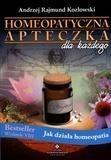 Homeopatyczna apteczka dla każdego Kozłowski Andrzej Rajmund