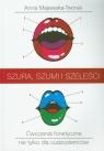 Szura szumi i szeleści + CD (Uszkodzona okładka)Ćwiczenia fonetyczne Majewska-Tworek Anna