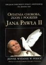 Ostatnia choroba, zgon i pogrzeb Jana Pawła II
