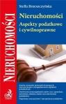 Nieruchomości  Aspekty podatkowe i cywilnoprawne Brzeszczyńska Stella