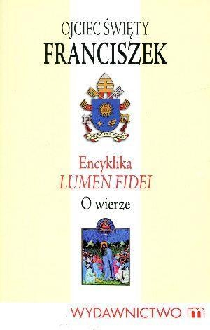 Encyklika Lumen Fidei Ojciec Święty Fraciszek