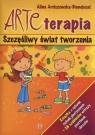 Arteterapia Szczęśliwy świat tworzenia Arciszewska-Binnebesel Alina