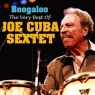 Boogaloo The Very Best Of Joe Cuba Sextet