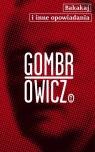 Bakakaj i inne opowiadania Gombrowicz Witold