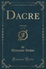 Dacre, Vol. 1 of 3