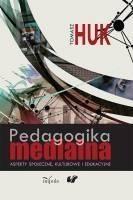 Pedagogika medialna Huk Tomasz