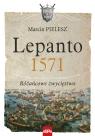 Lepanto 1571. Różańcowe zwycięstwo