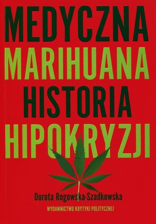 Medyczna marihuana Rogowska-Szadkowska Dorota
