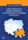 Legitymizacja transformacji i systemu politycznego w Polsce