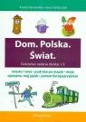 Dom Polska Świat ćwiczenia i zadania dla klas 1-3  Hynowska Aneta, Stolarczyk Ewa