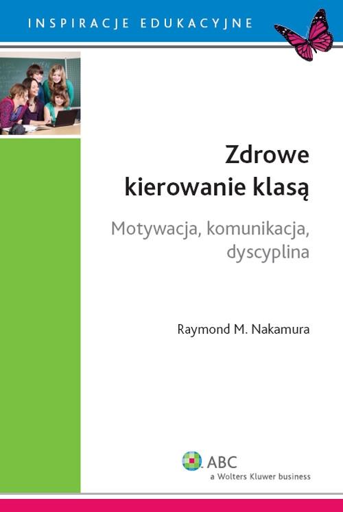 Zdrowe kierowanie klasą Nakamura Raymond M.