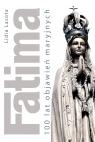Fatima, 100 lat objawień maryjnych Lasota Lidia
