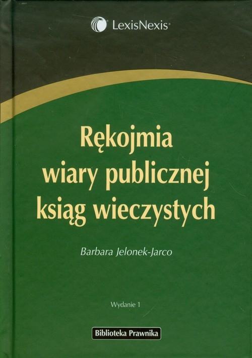 Rękojmia wiary publicznej ksiąg wieczystych Jelonek-Jarco Barbara