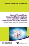 Spectral Theory of Large Dimensional Random Matrices and its Applications to Ying-Chang Liang, Zhaoben Fang, Zhidong Bai