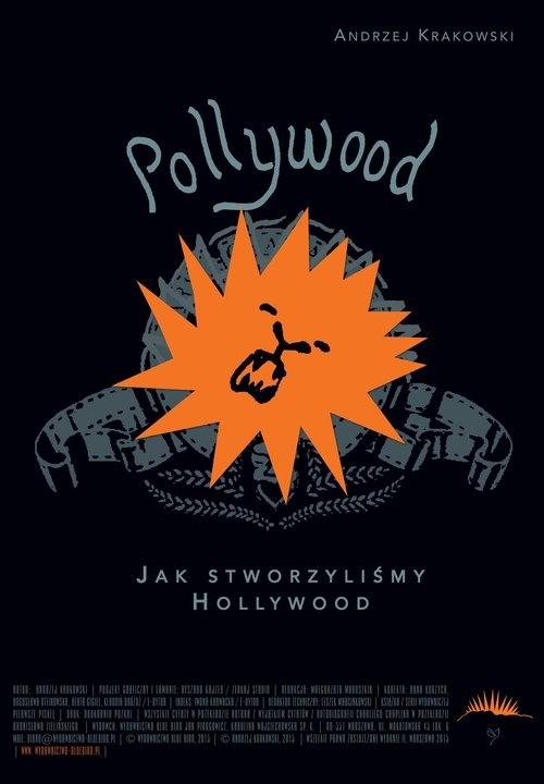 Pollywood Jak stworzyliśmy Hollywood Krakowski Andrzej
