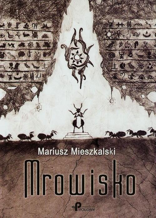 Mrowisko Mieszkalski Mariusz