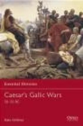 Caesar's Gallic Wars 58-50 BC (E.H. #43) Kate Gilliver, C Gillver