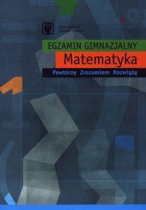 Egzamin gimnazjalny. Matematyka Hanna Kozłowska, Katarzyna Matuszek