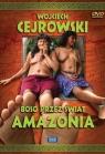 Wojciech Cejrowski - Boso przez świat Amazonia
