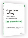 The Story of Doctor Dolittle / Doktor Dolittle i jego zwierzęta (ze Lofting Hugh John