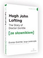 The Story of Doctor Dolittle / Doktor Dolittle i jego zwierzęta (ze słownikiem) Lofting Hugh John