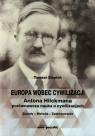 Europa wobec cywilizacji Antona Hilckmana porównawcza nauka o cywilizacjach
